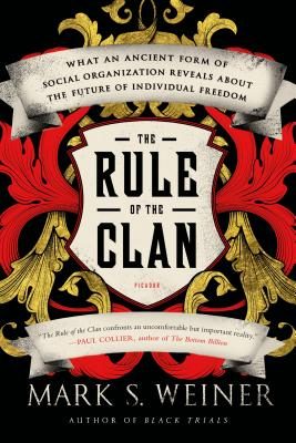 The Rule of the Clan By Weiner, Mark S.